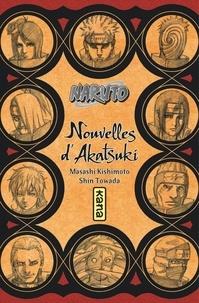 Masashi Kishimoto et Shin Towada - Naruto  : Nouvelles d'Akatsuki - Eclosion des fleurs du mal.