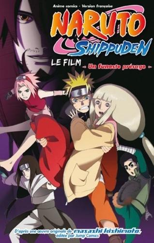 Naruto Shippuden : Un Funeste Présage
