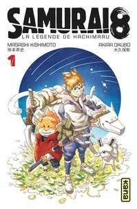 Masashi Kishimoto et Akira Okubo - Samurai 8,  la légende de Hachimaru - Tome 1.