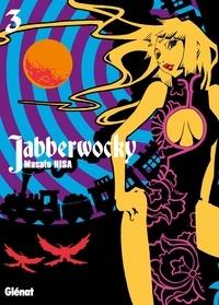 Masato Hisa - Jabberwocky Tome 3 : .