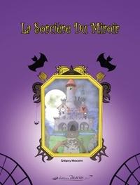 Mascarin Gregory - La sorcière du miroir.