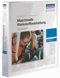 Maschinelle Werkstoffbearbeitung - Teil: Drehen - Unterlagen für den Ausbilder.