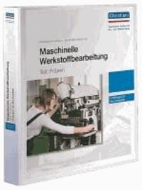 Maschinelle Werkstoffbearbeitung - Teil: Fräsen - Unterlagen für den Ausbilder.