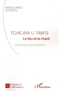 Goodtastepolice.fr Tchicaya U Tam'Si - Le feu et le chant. Une poétique de la dérision Image