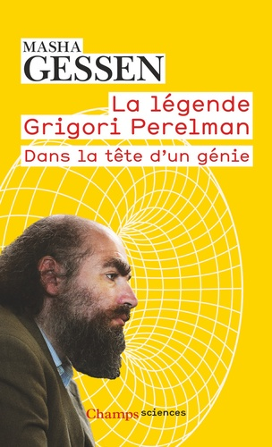 La légende Grigori Perelman. Dans la tête d'un génie