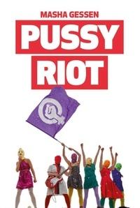 Masha Gessen - Pussy Riot.