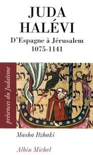 Masha Itzhaki - Juda Halévi - D'Espagne à Jérusalem, 1075 ?-1141.