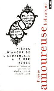 Masha Itzhaki - Poèmes d'amour de l'Andalousie à la mer Rouge - Poésie amoureuse hébraïque.