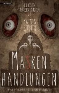 Maskenhandlungen - Die besten Horrorgeschichten von Malte S. Sembten.