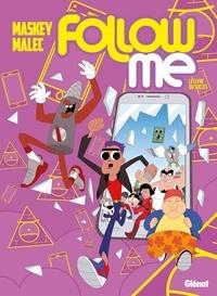 Maskey et  Malec - Follow me Tome 1 : Le livre du succès.