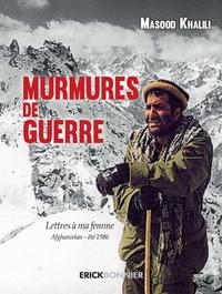Murmures de guerre - Lettres à ma femme - Afghanistan, été 1986.pdf