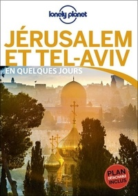 MaSovaida Morgan et Michael Grosberg - Jérusalem et Tel-Aviv en quelques jours.