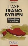 Masri Feki - L'axe irano-syrien - Géopolitique et enjeux.