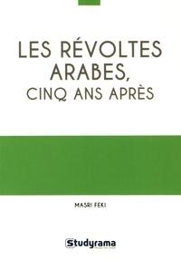 Masri Feki - Les révoltes arabes, cinq ans après.