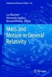 Luc Blanchet - Mass and Motion in General Relativity.