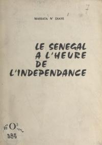 Massata N'Diaye - Le Sénégal à l'heure de l'indépendance.
