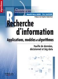 Massih-Reza Amini et Eric Gaussier - Recherche d'information - Applications, modèles et algorithmes.