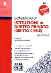 Massimiliano Di Pirro - Compendio di istituzioni di diritto privato (diritto civile).