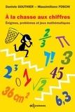 Massimiliano Foschi et Danièle Gouthier - À la chasse aux chiffres - Énigmes, problèmes et jeux mathématiques.
