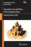 Massimiliano Granieri et Andrea Renda - Innovation Law and Policy in the European Union - Towards Horizon 2020.