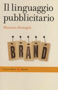Massimo Arcangeli - Il linguaggio pubblicitario.