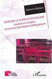 Massimo Baldacci - Redéfinir le curriculum scolaire - Sociétés en mutation et nouveaux paradigmes pédagogiques.