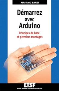 Massimo Banzi - Démarrez avec Arduino - Principes de base et premiers montages.