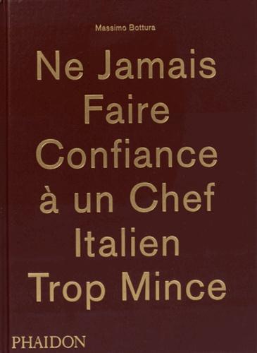 Massimo Bottura - Ne jamais faire confiance à un chef italien trop mince.