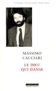 Massimo Cacciari - Le dieu qui danse.