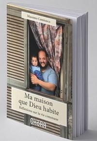 Massimo Camisaca - Ma maison que Dieu habite - Réflexions sur la vie commune.