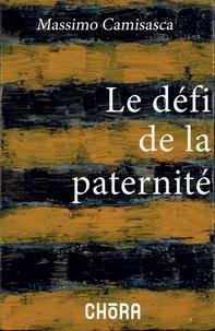 Massimo Camisasca - Le défi de la paternité - Réflexions sur le sacerdoce.