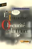 Massimo Carlotto - L'Immense Obscurité de la mort.