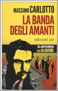 Massimo Carlotto - La banda degli amanti.