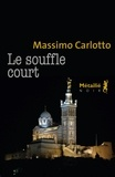 Massimo Carlotto - Le souffle court.