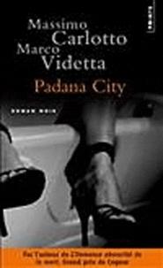 Massimo Carlotto et Marco Videtta - Padana City.