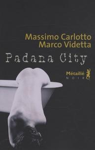 Massimo Carlotto - Padana city.