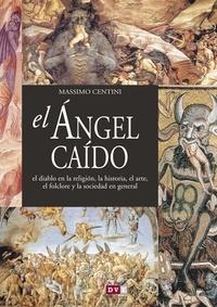 Massimo Centini - El ángel caído.