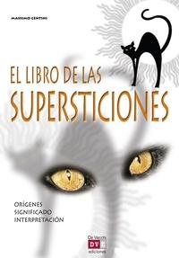 Massimo Centini - El libro de las supersticiones.
