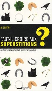 Massimo Centini - Faut-il croire aux superstitions ?.