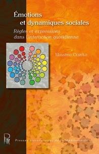 Massimo Cerulo - Emotions et dynamiques sociales - Règles et expressions dans l'interaction quotidienne.