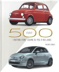 Massimo Condolo - Fiat 500 - L'histoire d'une légende de 1936 à nos jours.