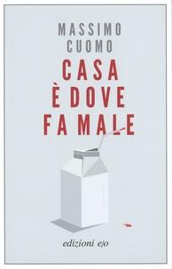 Massimo Cuomo - Casa è dove fa male.