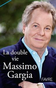 Massimo Gargia - La double vie.