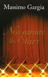 Massimo Gargia - Nos amies les stars - Quarante ans de rencontres.