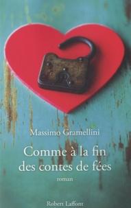 Massimo Gramellini - Comme à la fin des contes de fées.
