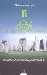 Massimo Introvigne - Le New Age des origines à nos jours - Courants, mouvements, personnalités.