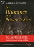 Massimo Introvigne - Les Illuminés et le Prieuré de Sion - La réalité derrière les complots du Da Vinci Code et de Anges et Démons de Dan Brown.