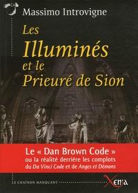 Les Illuminés et le Prieuré de Sion- La réalité derrière les complots du Da Vinci Code et de Anges et Démons de Dan Brown - Massimo Introvigne |