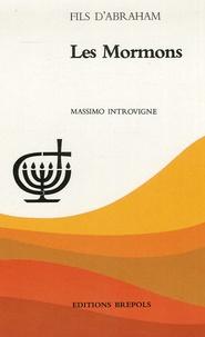 Massimo Introvigne - Les Mormons.