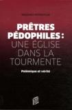 Massimo Introvigne - Prêtres pédophiles : une Eglise dans la tourmente - Polémique et vérité.